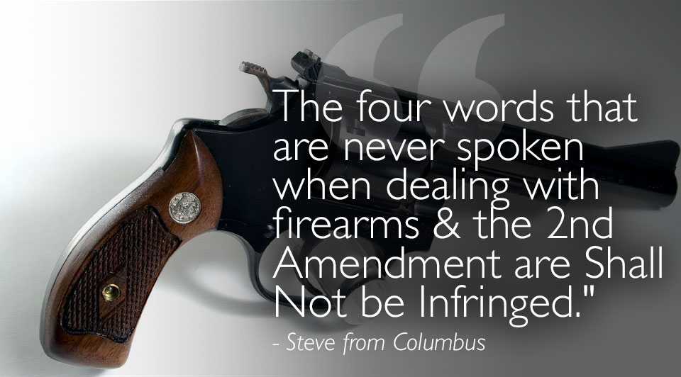 "Steve from Columbus and ""Shall Not be Infringed"""